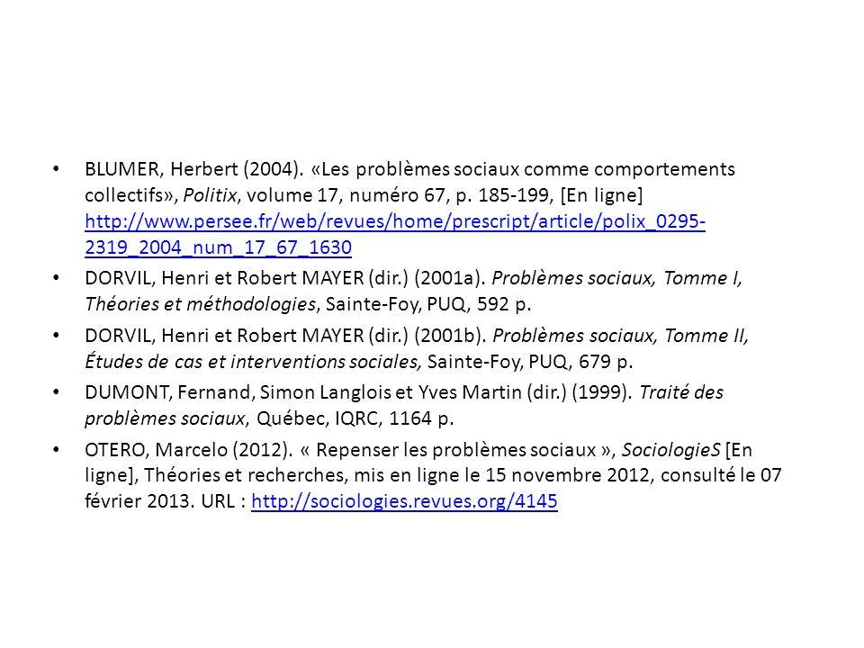 BLUMER, Herbert (2004). «Les problèmes sociaux comme comportements collectifs», Politix, volume 17, numéro 67, p. 185-199, [En ligne] http://www.persee.fr/web/revues/home/prescript/article/polix_0295-2319_2004_num_17_67_1630